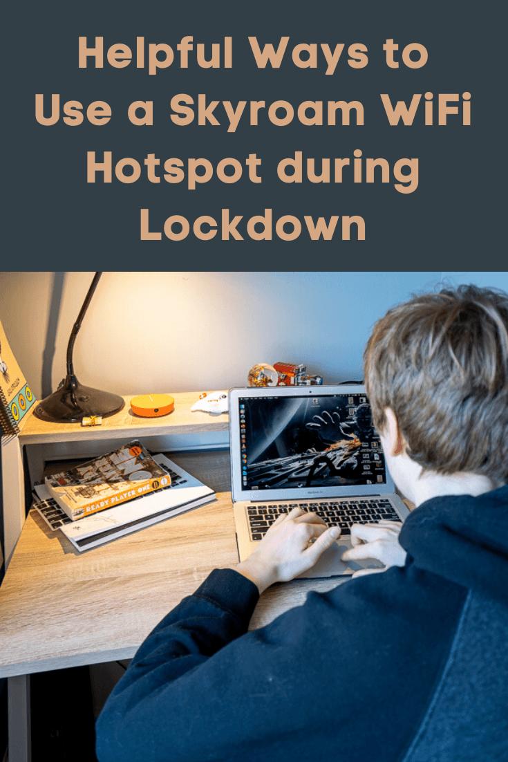 Helpful Ways to Use a Skyroam WiFi Hotspot During Lockdown