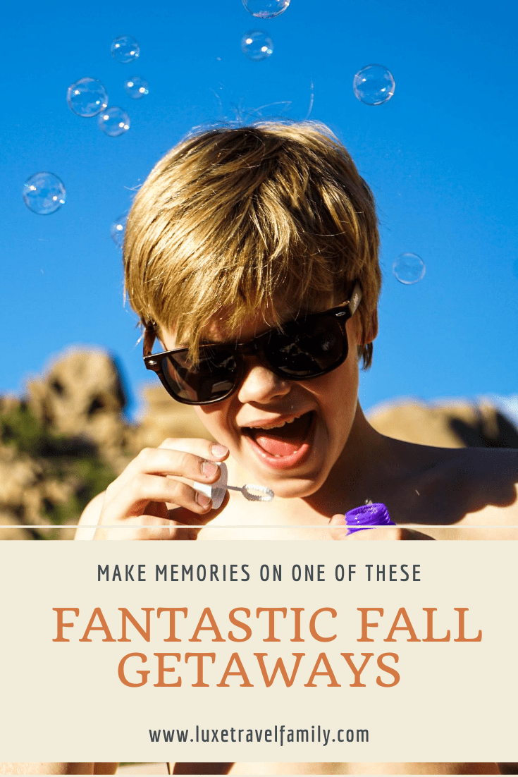 Discover Four Fabulous Fall Getaways